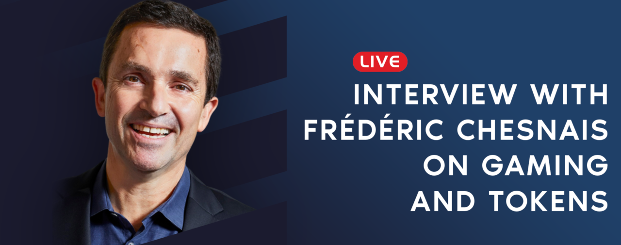 Live Interview with Frédéric Chesnais on Gaming and Tokens